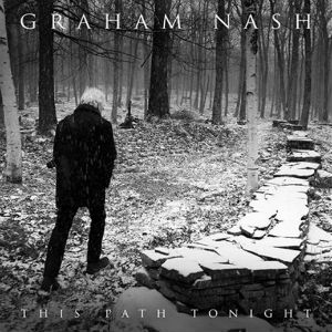 Graham Nash This Path Tonight
