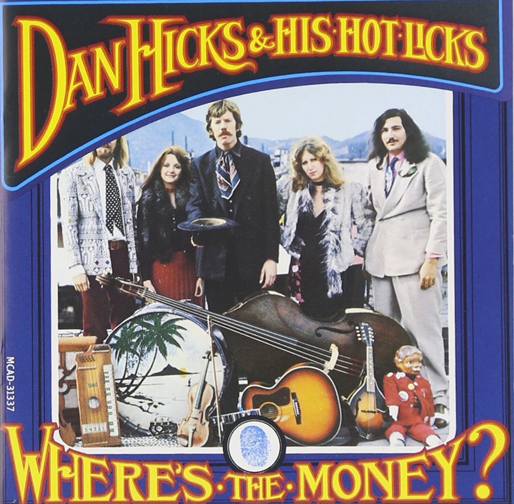 Dan Hicks Wheres the Money