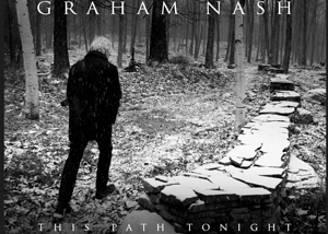 Graham Nash, This Path Tonight