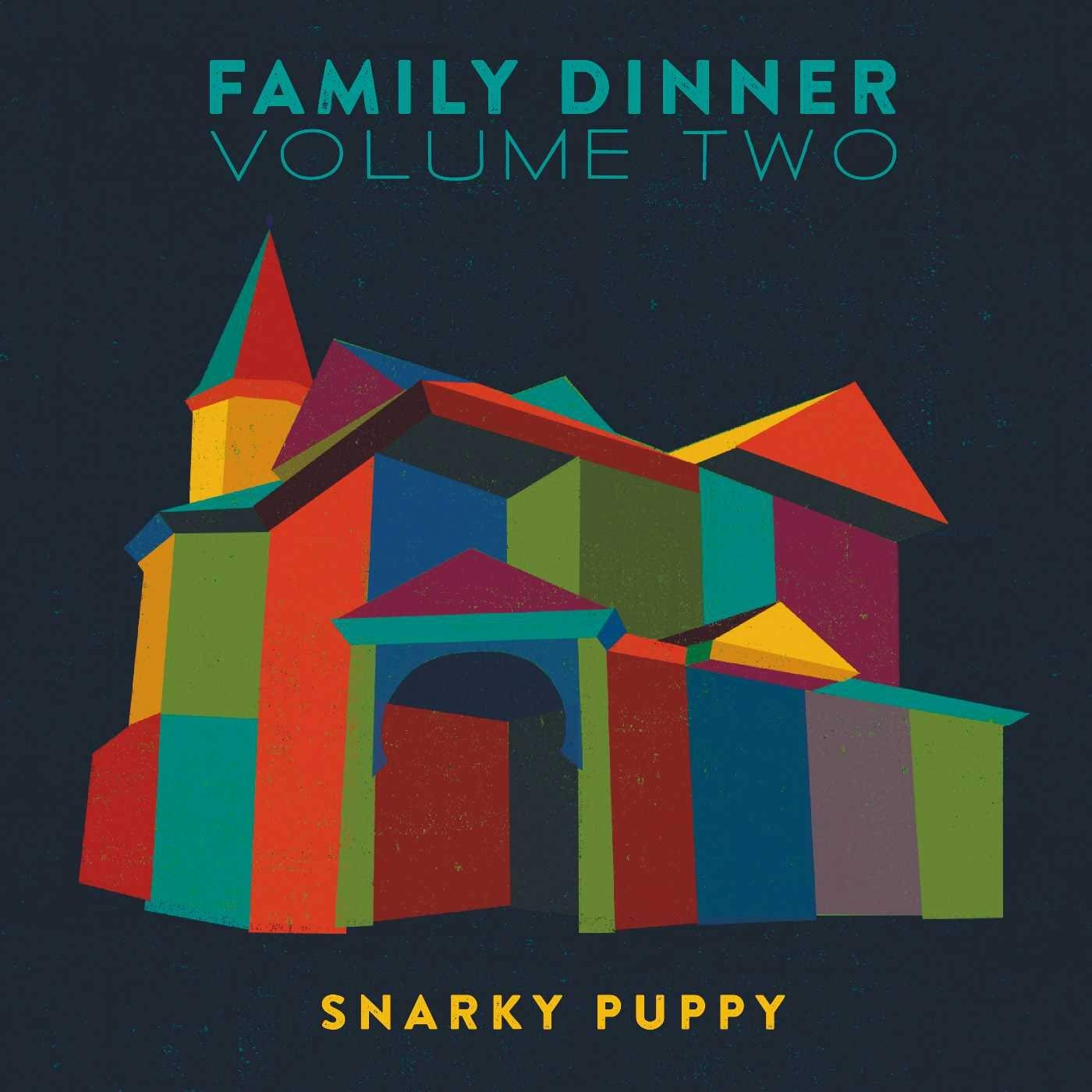 Snarky Puppy - Family Dinner Vol 2