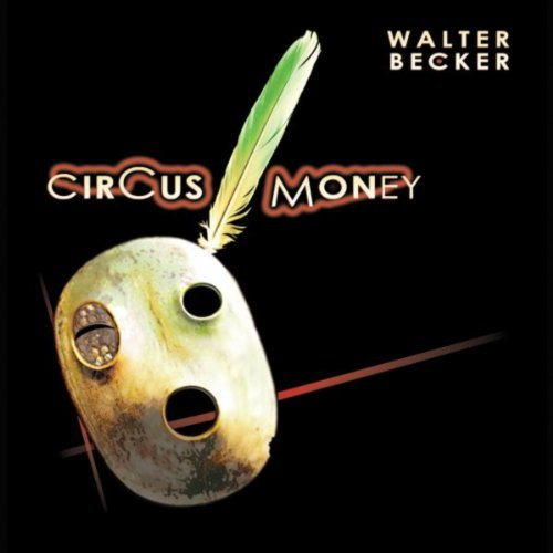Walter Becker CIRCUS MONEY